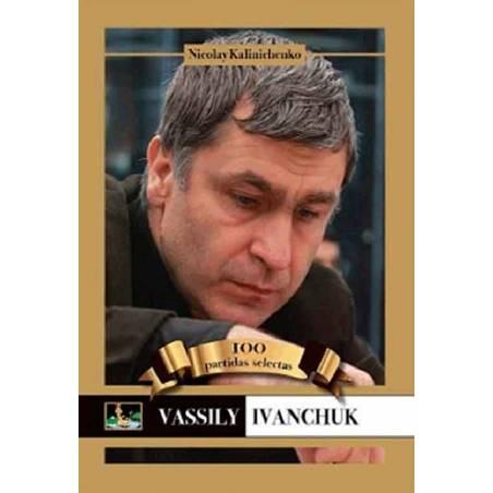 Libro ajedrez Vassily Ivanchuk 100 Partidas Selectas