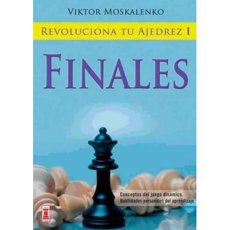 Revoluciona tu ajedrez I . Finales