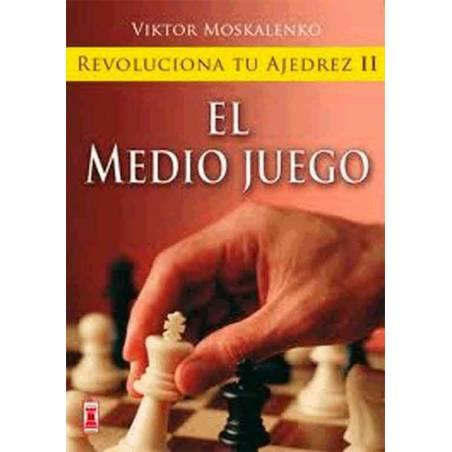 Llibre Revoluciona el teu escacs El mig joc