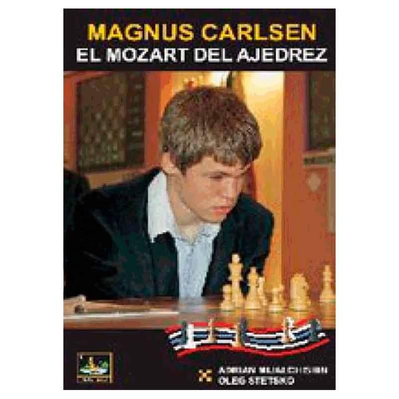 Magnus Carlsen. El Mozart del ajedrez