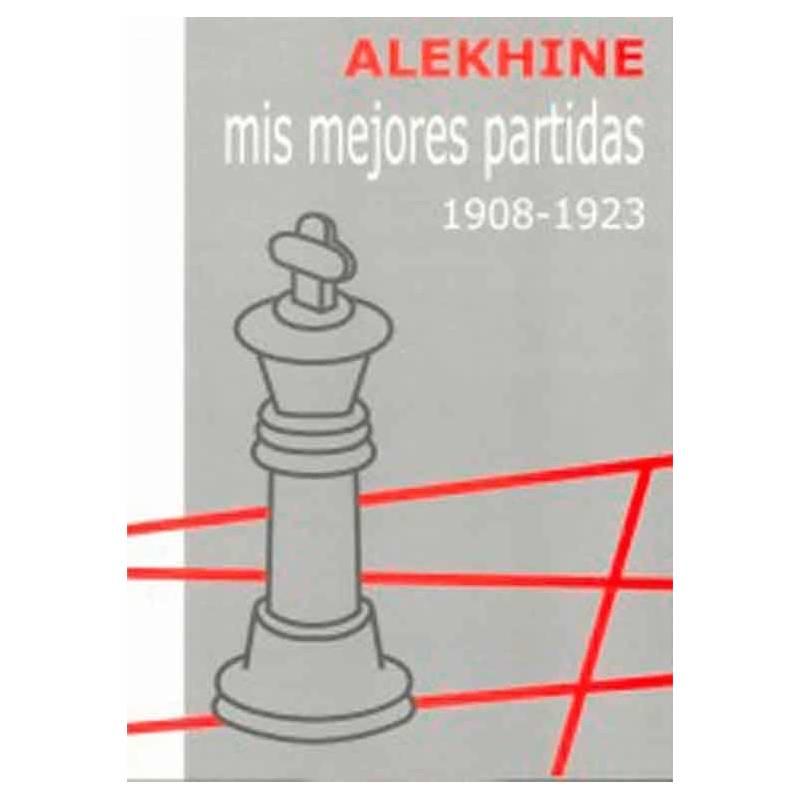 Libro ajedrez Mis mejores partidas vol.1 1908-1923