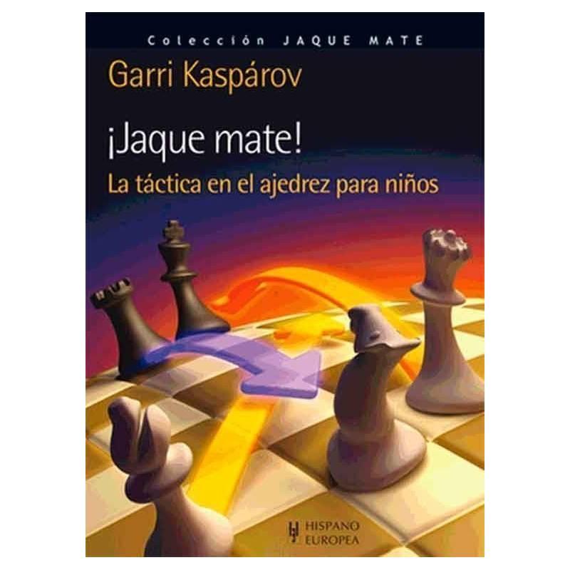 Jaque mate. La táctica en el ajedrez para niños