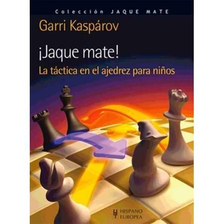 Escac i mat. La tàctica en els escacs per a infants