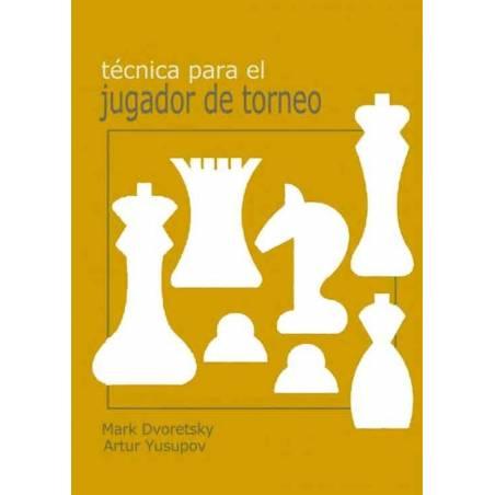 Libro ajedrez Tecnica para el jugador de torneo