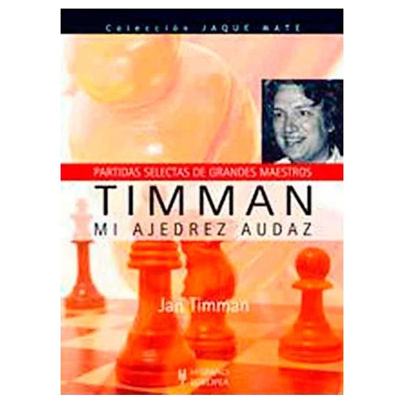 Libro Mi ajedrez audaz. Timman