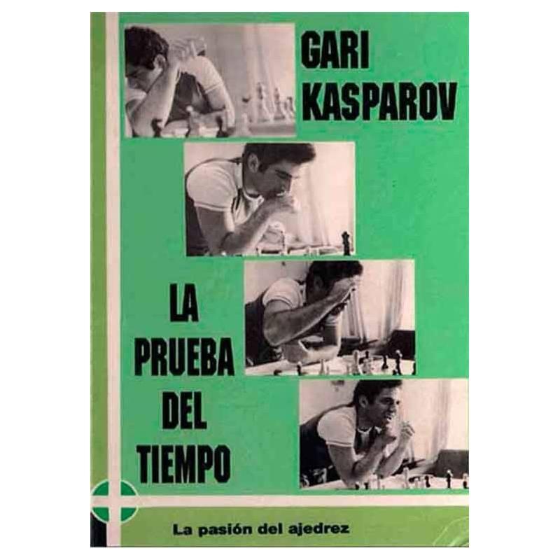 Llibre escacs Kasparov La prueba del tiempo