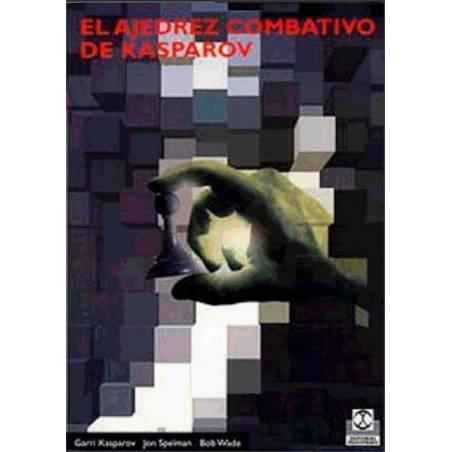 El ajedrez combativo de Kasparov