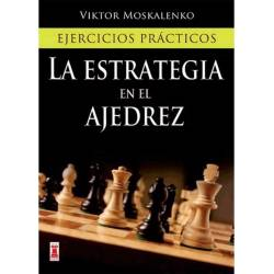 The strategy in chess. Practical exercises