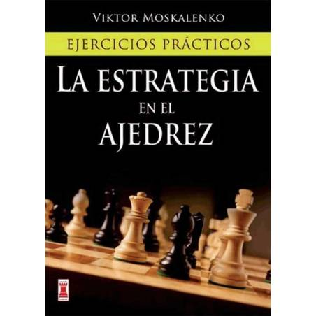 La estrategia en el ajedrez. Ejercicios prácticos