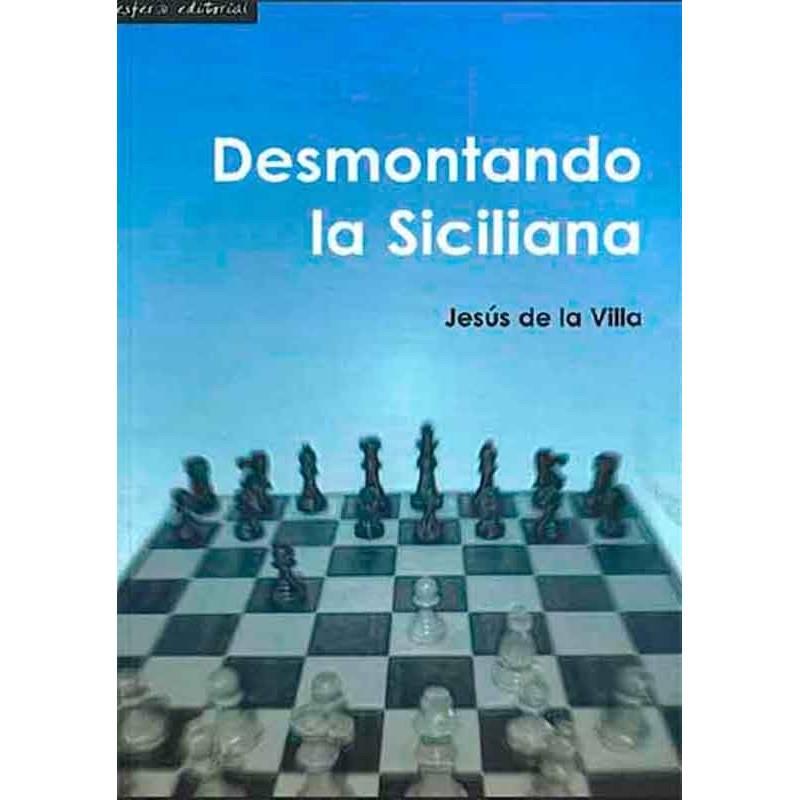 Libro ajedrez Desmontando la Siciliana