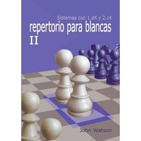 Libro ajedrez Repertorio para blancas II. Sistemas con 1.d4 y 2.c4