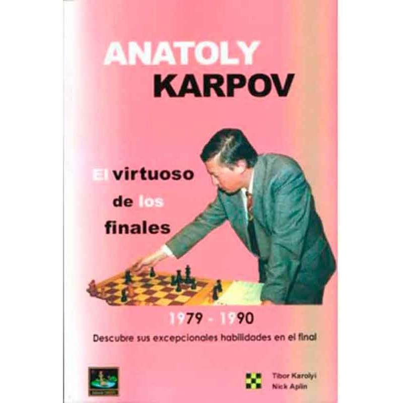 Anatoly Karpov, el virtuoso de los finales volumen 2