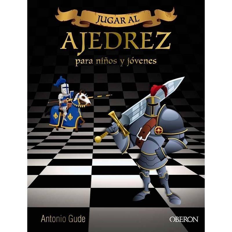 Jugar al ajedrez. Para niños y jóvenes