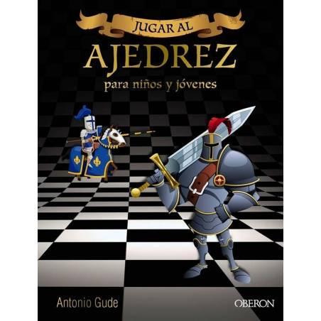 Jugar als escacs. Per a nens i joves