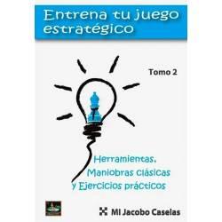 Entrena tu juego estratégico Tomo 2. Jacobo Caselas