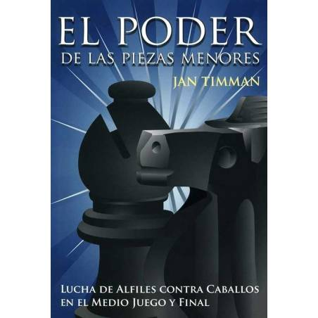 Libro ajedrez El poder de las piezas menores. Jan Timman