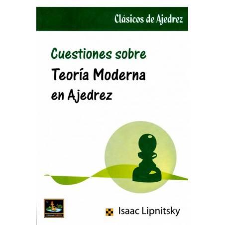 Cuestiones sobre teoria moderna en ajedrez. Isaac Lipnitsky