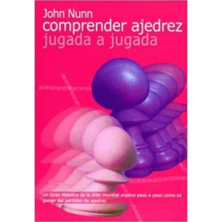 Comprendre escacs jugada a jugada. John Nunn
