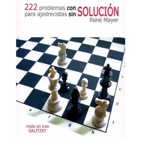 222 Problemes amb solució per escaquistes sense solució