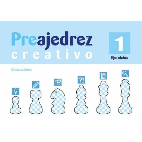 Preajedrez creativo 1. Ejercicios