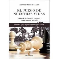 El juego de nuestras vidas. La edad de oro del ajedrez Gran Canario 1954-1979