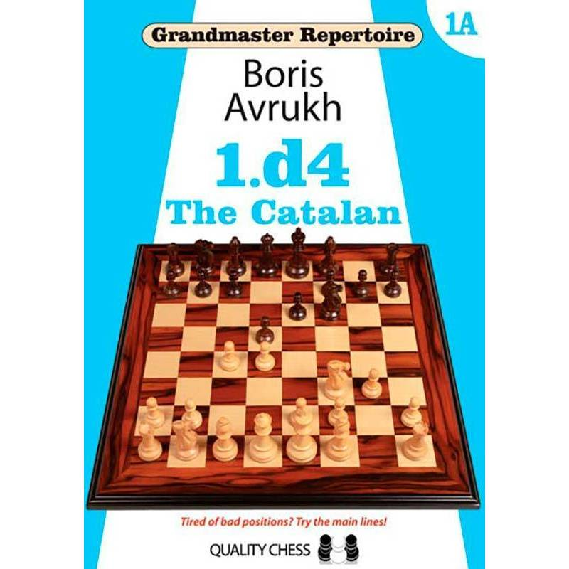 1.d4 The Catalan. Grandmaster Repertoire 1A