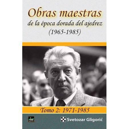 Obras maestras de la época dorada en ajedrez tomo 2: 1971-1985