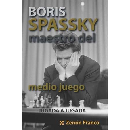Boris Spassky, maestro del medio juego, jugada a jugada
