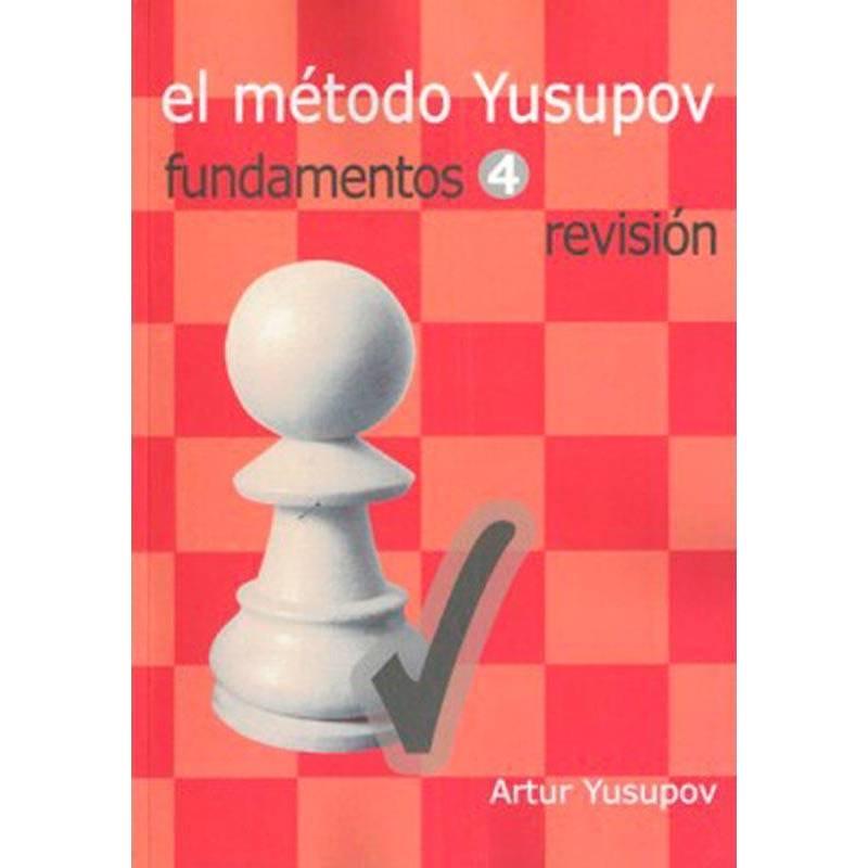 El método Yusupov. Fundamentos 4 Revision