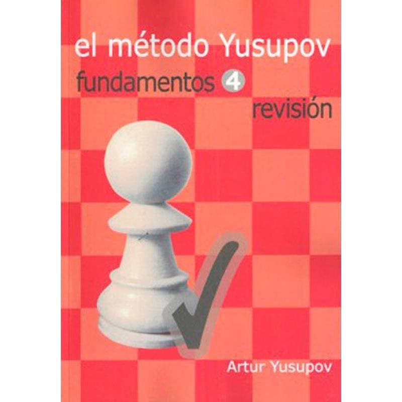 The Yusupov method. Fundamentals 4 Revision