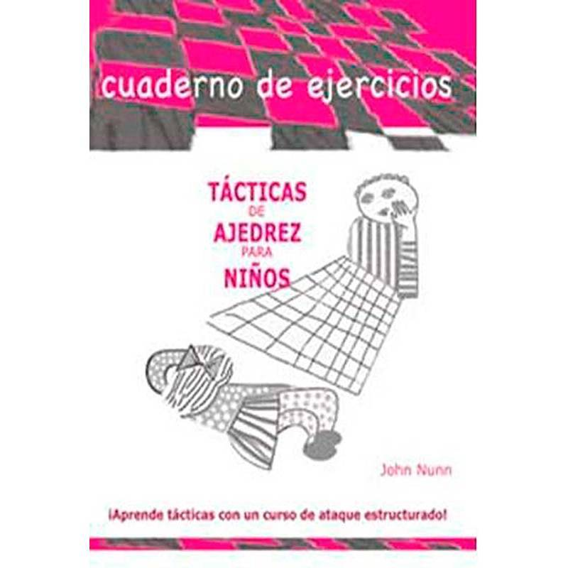 Tácticas de ajedrez para niños. Cuaderno de ejercicios