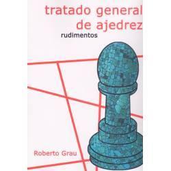 Tratado general de ajedrez Grau 1. Rudimentos