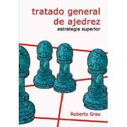 Tratado general de ajedrez Grau. 4 Estrategia superior