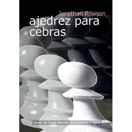 Libro Ajedrez para cebras. Jonathan Rowson